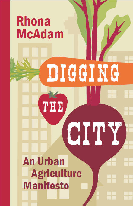 Digging the City: An Urban Agriculture Manifesto